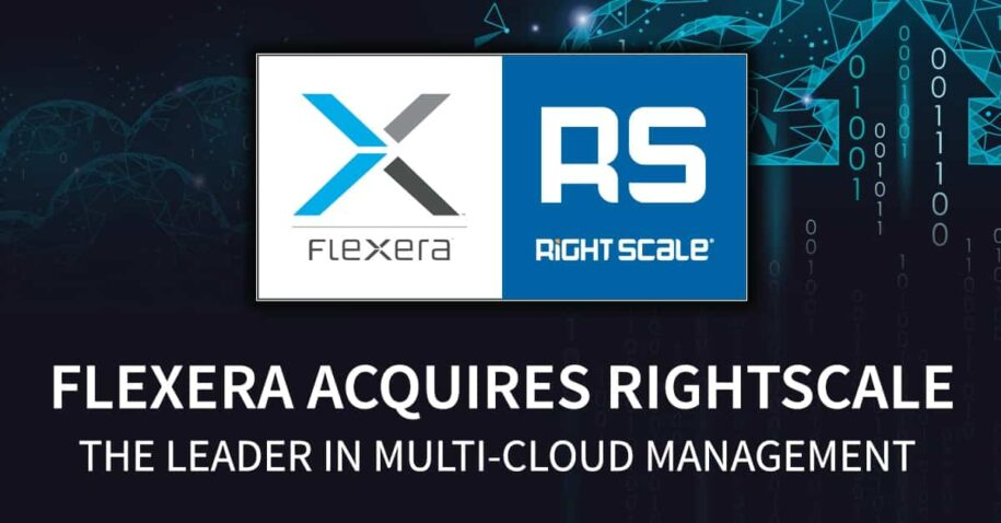 Flexera Acquires RightScale, Extending its Technology Asset Management Solutions to the Cloud
