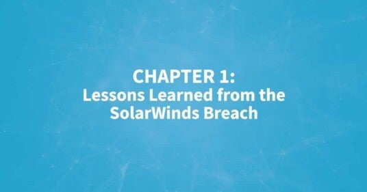 Lessons Learned from the SolarWinds Breach